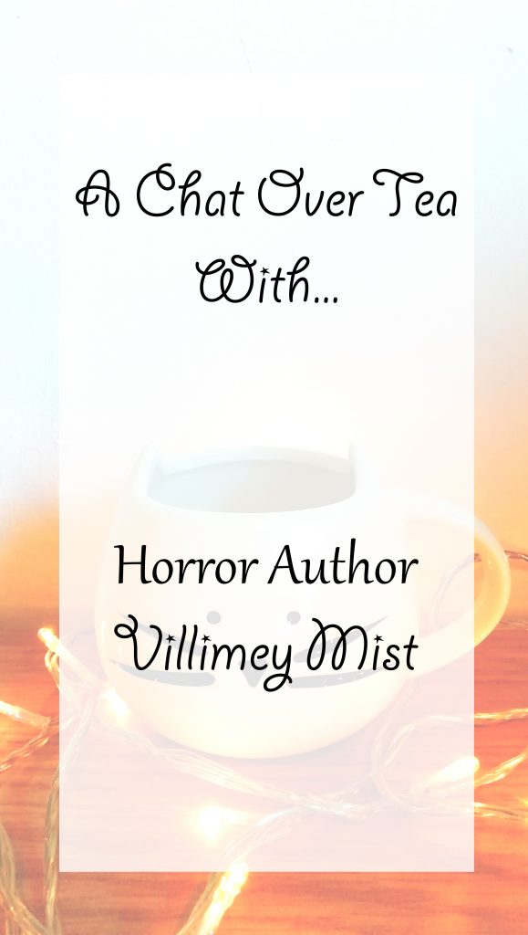A Chat Over Tea with Horror Author Villimey Mist - cover image